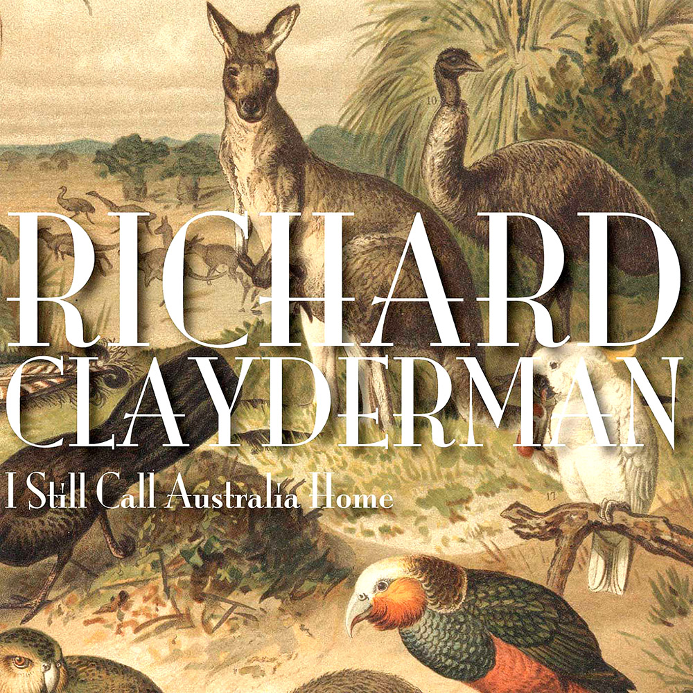 """I Still Call Australia Home"" by Richard Clayderman"