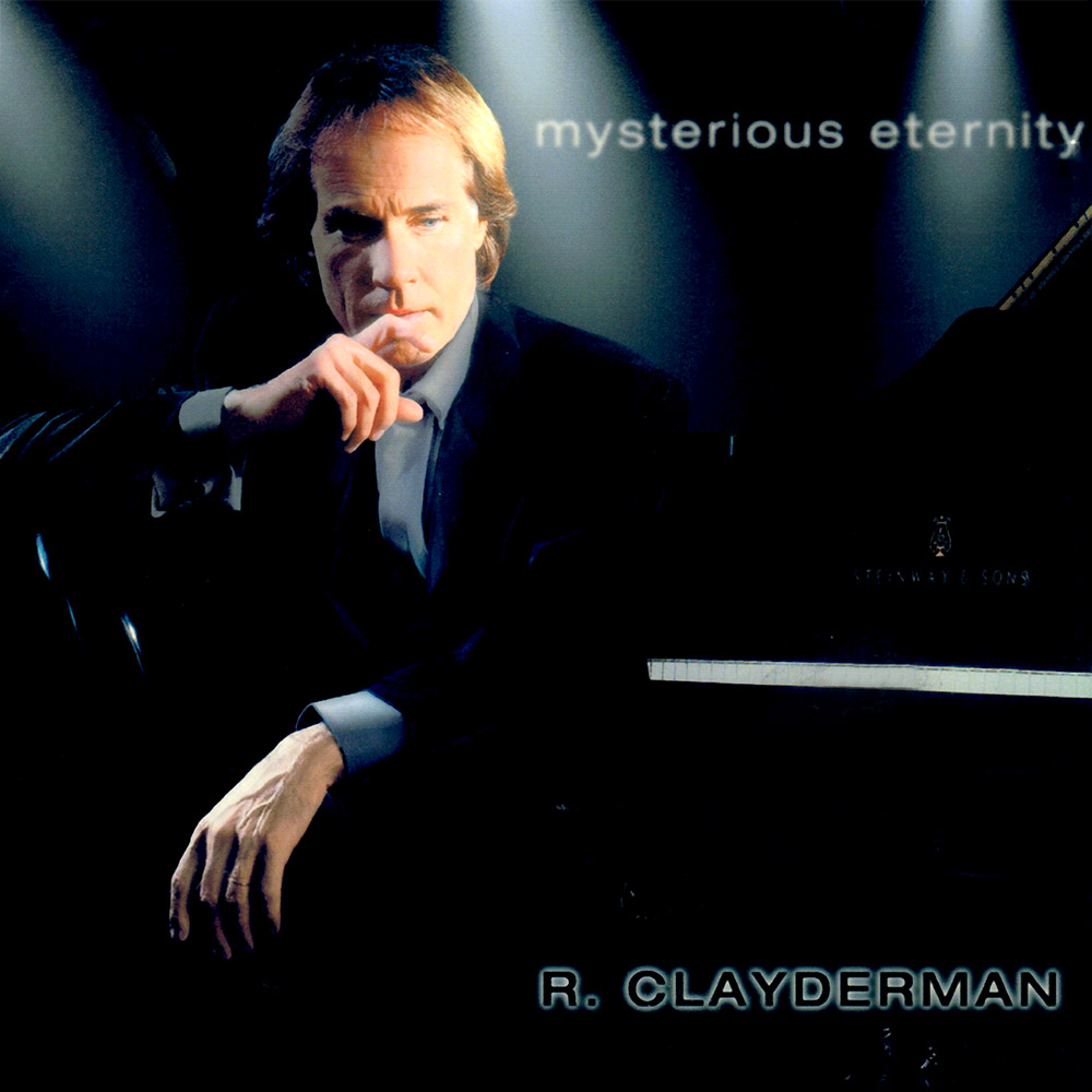 """Mysterious Eternity"" by Richard Clayderman"